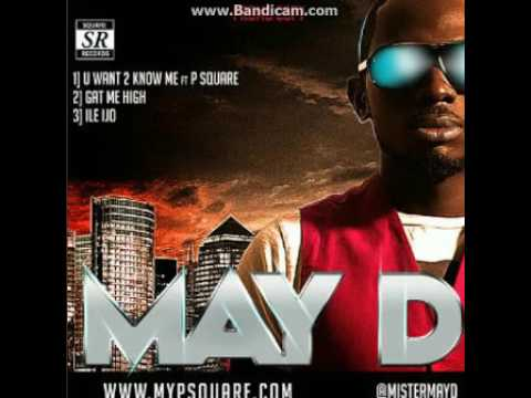 THROWBACK MUSIC: May D – U Want 2 Know Me (ft. P Square